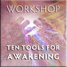 Sonya Shannon Ten Tools for Awakening Workshop